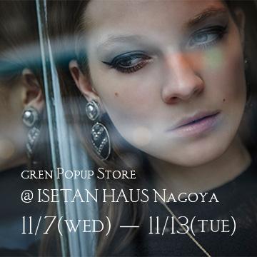 gren POPUP store @ 名古屋伊勢丹ハウス